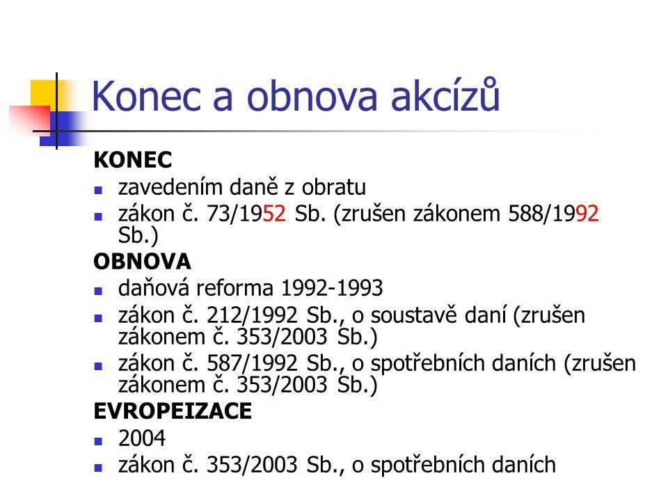 Konec a obnova akcízů KONEC zavedením daně z obratu zákon č.