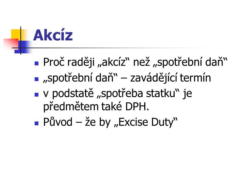 Celní správa ČR Generální ředitelství cel Celní ředitelství Celní úřady B, C, H, M, T, P, S, U