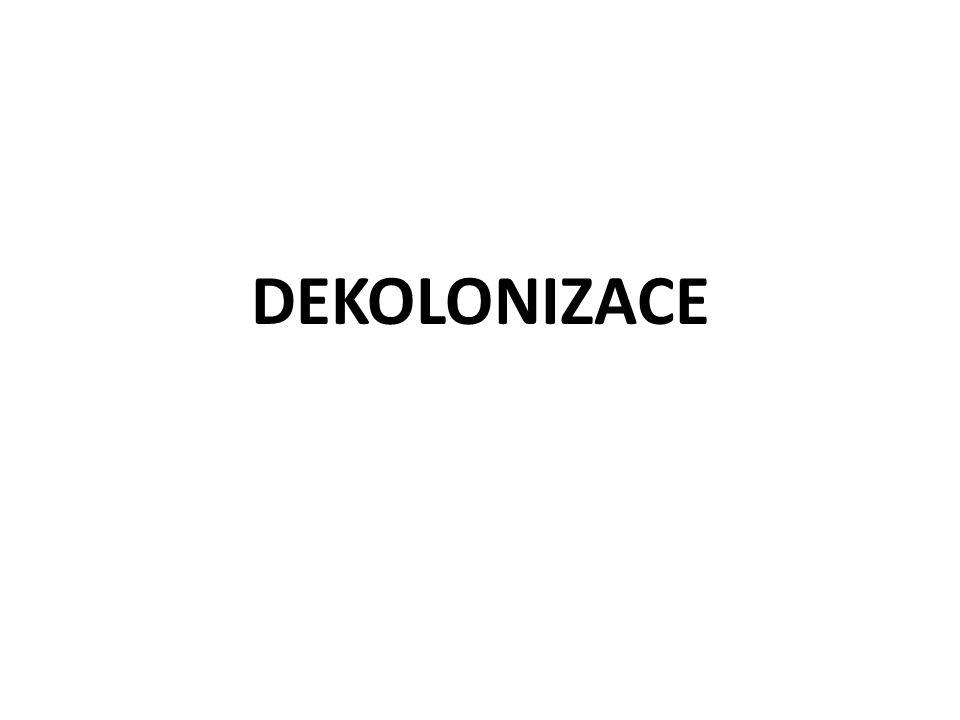 = proces, při kterém dochází k osamostatnění kolonií hlavně britské a francouzské kolonie v Africe a Asii důvody: Atlantická charta, oslabení koloniálních velmocí za války, účast kolonií v bojích na straně vítězných států, kontakt kolonií s evropskou demokracií VB a FR postupně ztratily všechny své kolonie státy třetího světa = kolonie, které získaly samostatnost a nepřidaly se ani k východnímu ani k západnímu bloku