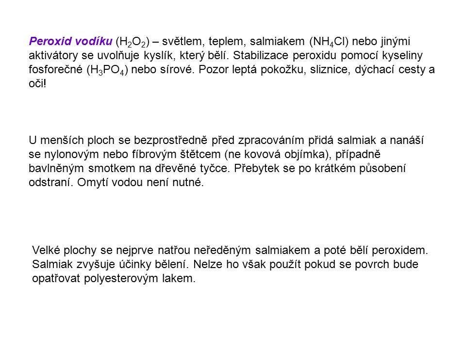 Peroxid vodíku (H 2 O 2 ) – světlem, teplem, salmiakem (NH 4 Cl) nebo jinými aktivátory se uvolňuje kyslík, který bělí. Stabilizace peroxidu pomocí ky