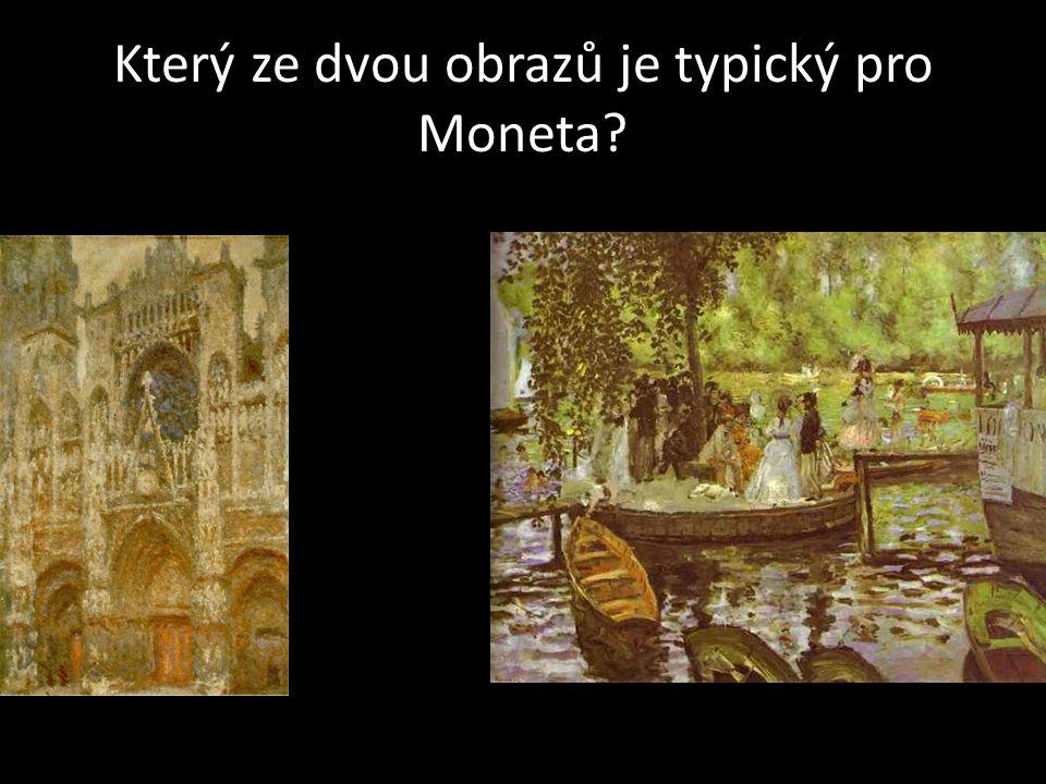 Který ze dvou obrazů je typický pro Moneta?