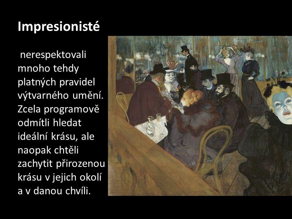 Impresionisté nerespektovali mnoho tehdy platných pravidel výtvarného umění. Zcela programově odmítli hledat ideální krásu, ale naopak chtěli zachytit