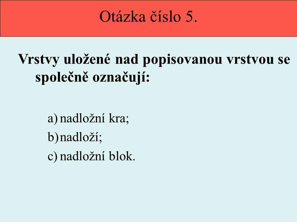 Otázka číslo 5.