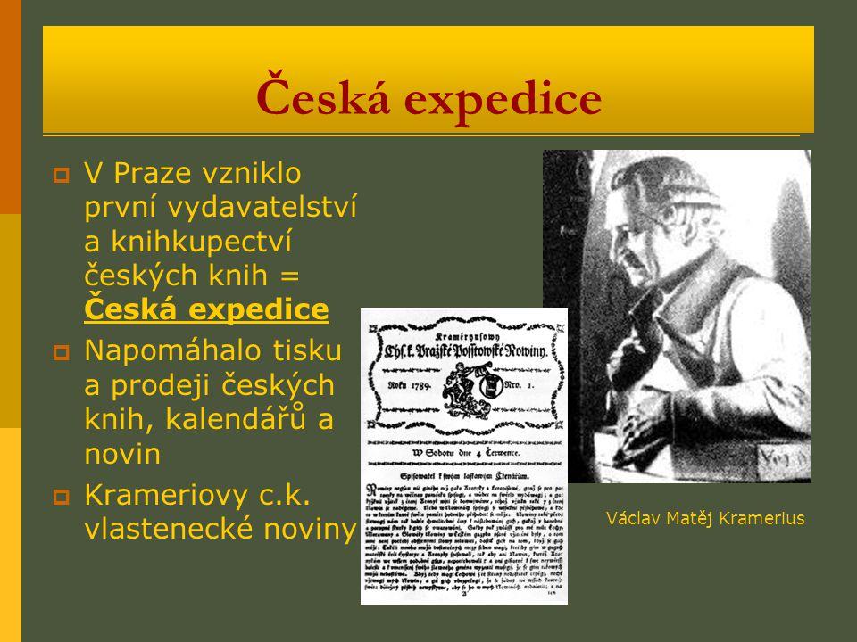 Česká expedice VV Praze vzniklo první vydavatelství a knihkupectví českých knih = Česká expedice NNapomáhalo tisku a prodeji českých knih, kalendá
