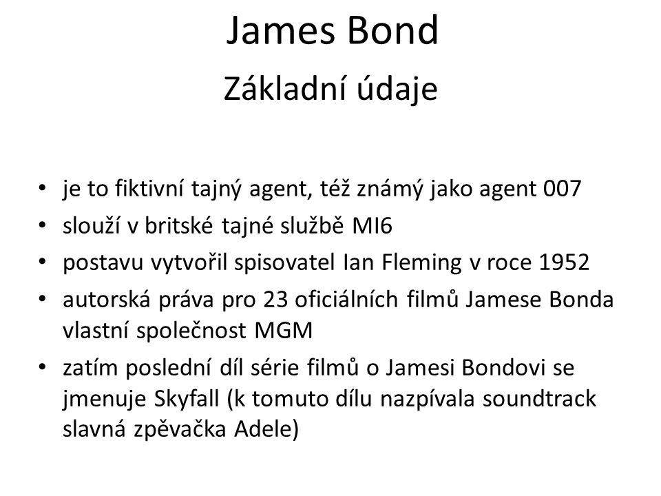 James Bond je to fiktivní tajný agent, též známý jako agent 007 slouží v britské tajné službě MI6 postavu vytvořil spisovatel Ian Fleming v roce 1952