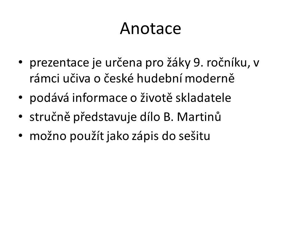 Anotace prezentace je určena pro žáky 9. ročníku, v rámci učiva o české hudební moderně podává informace o životě skladatele stručně představuje dílo