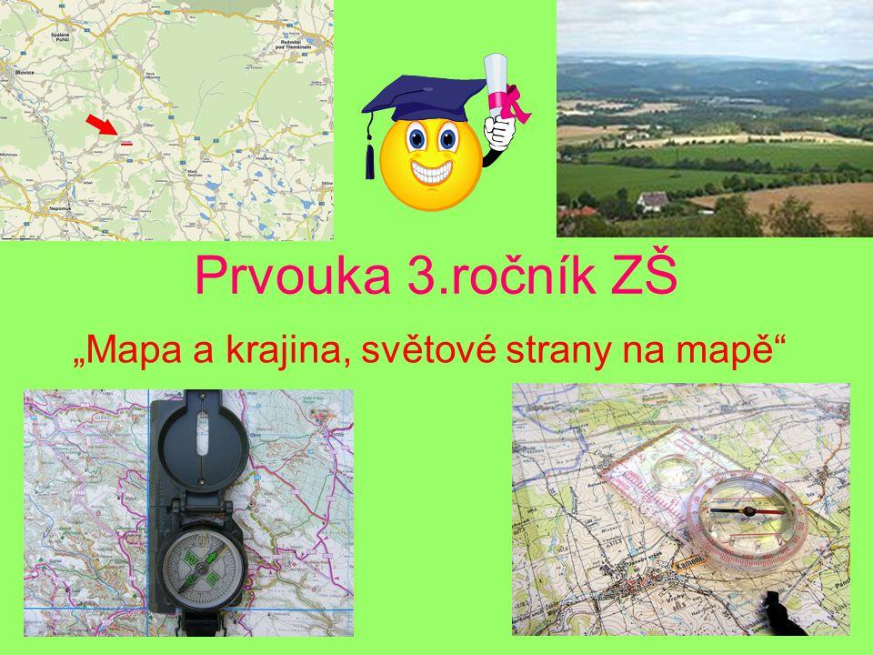 """Prvouka 3.ročník ZŠ """"Mapa a krajina, světové strany na mapě"""""""