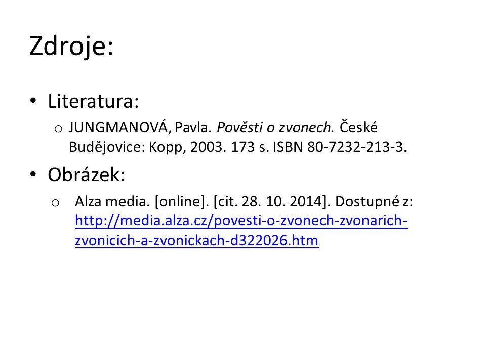 Zdroje: Literatura: o JUNGMANOVÁ, Pavla. Pověsti o zvonech.