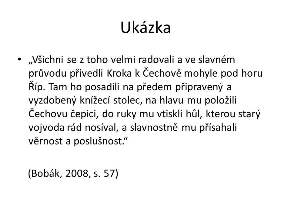 """Ukázka """"Všichni se z toho velmi radovali a ve slavném průvodu přivedli Kroka k Čechově mohyle pod horu Říp."""