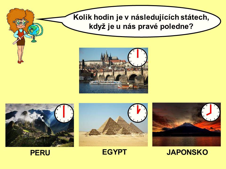 Kolik hodin je v následujících státech, když je u nás pravé poledne? PERU JAPONSKO EGYPT