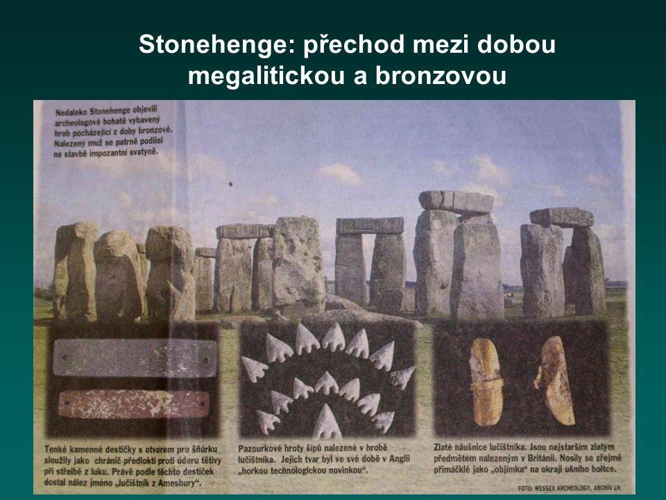 Stonehenge: přechod mezi dobou megalitickou a bronzovou