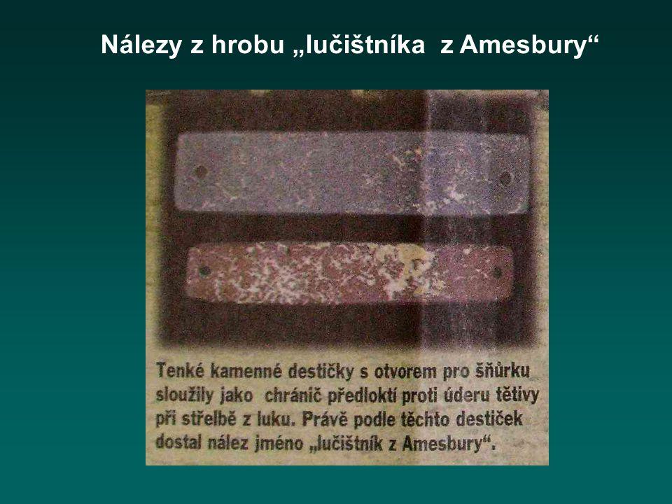 """Nálezy z hrobu """"lučištníka z Amesbury"""