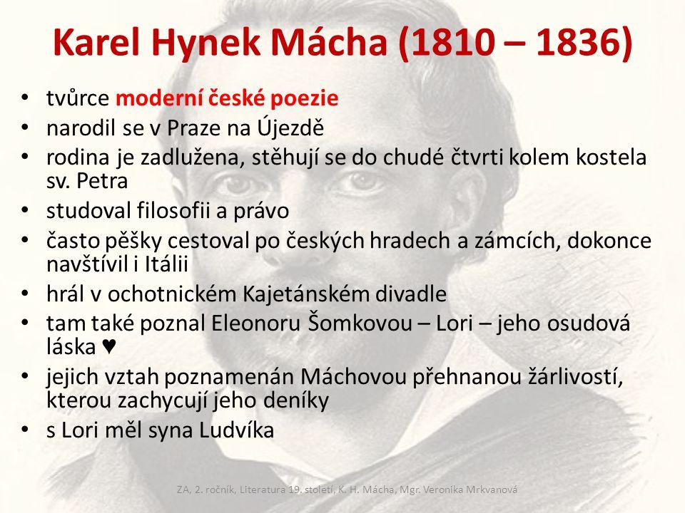Karel Hynek Mácha (1810 - 1836) několik dnů před svatbou umírá na choleru (?) pracoval jako advokátní koncipient v Litoměřicích jeho deníky rozluštil Jakub Arbes - odhalil šokující svědectví Máchova sexuálního života, odmítl je zveřejnit zveřejněny až později je magický autor, skrývá v sobě spoustu tajemství ZA, 2.