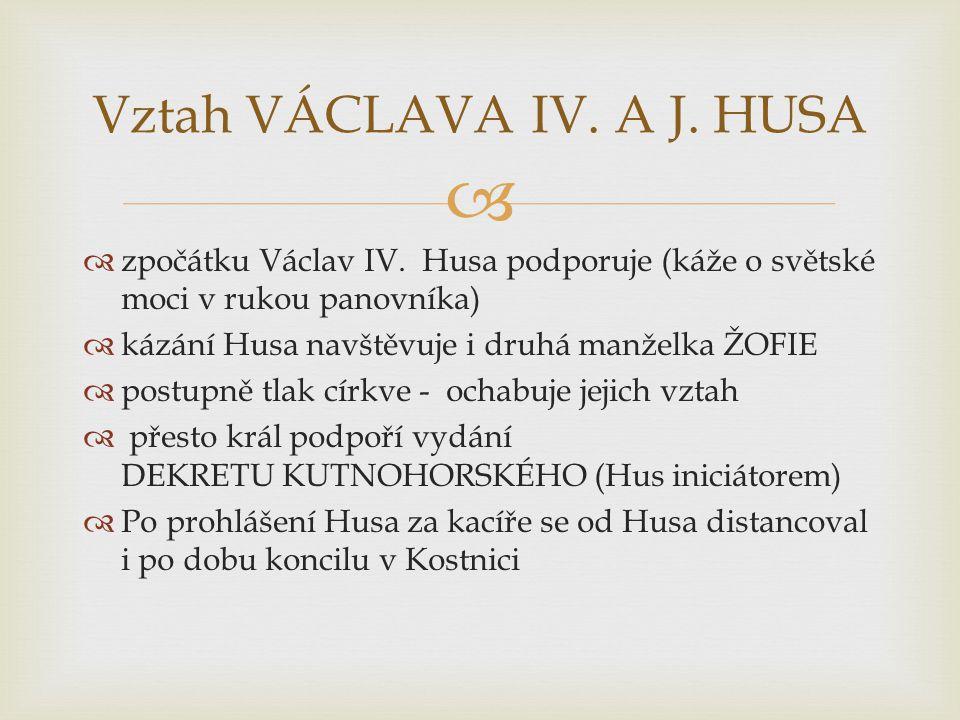   zpočátku Václav IV.