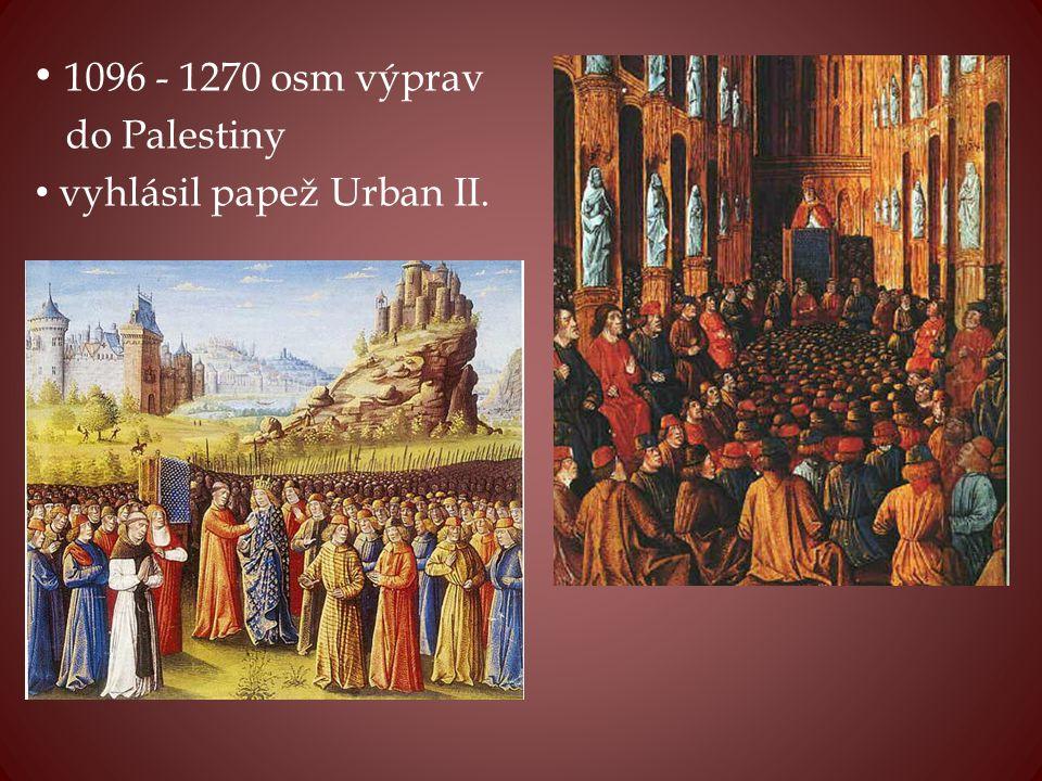 křížové výpravy do Palestiny cíl - osvobodit Svatou zemi a Svatý hrob v Jeruzalémě z rukou Seldžuckých Turků (Saracénů) - zajistit bezpečí pro křesťanské poutníky