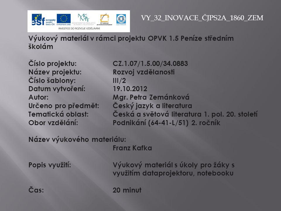 VY_32_INOVACE_ČJPS2A_1860_ZEM Výukový materiál v rámci projektu OPVK 1.5 Peníze středním školám Číslo projektu:CZ.1.07/1.5.00/34.0883 Název projektu:Rozvoj vzdělanosti Číslo šablony: III/2 Datum vytvoření:19.10.2012 Autor:Mgr.