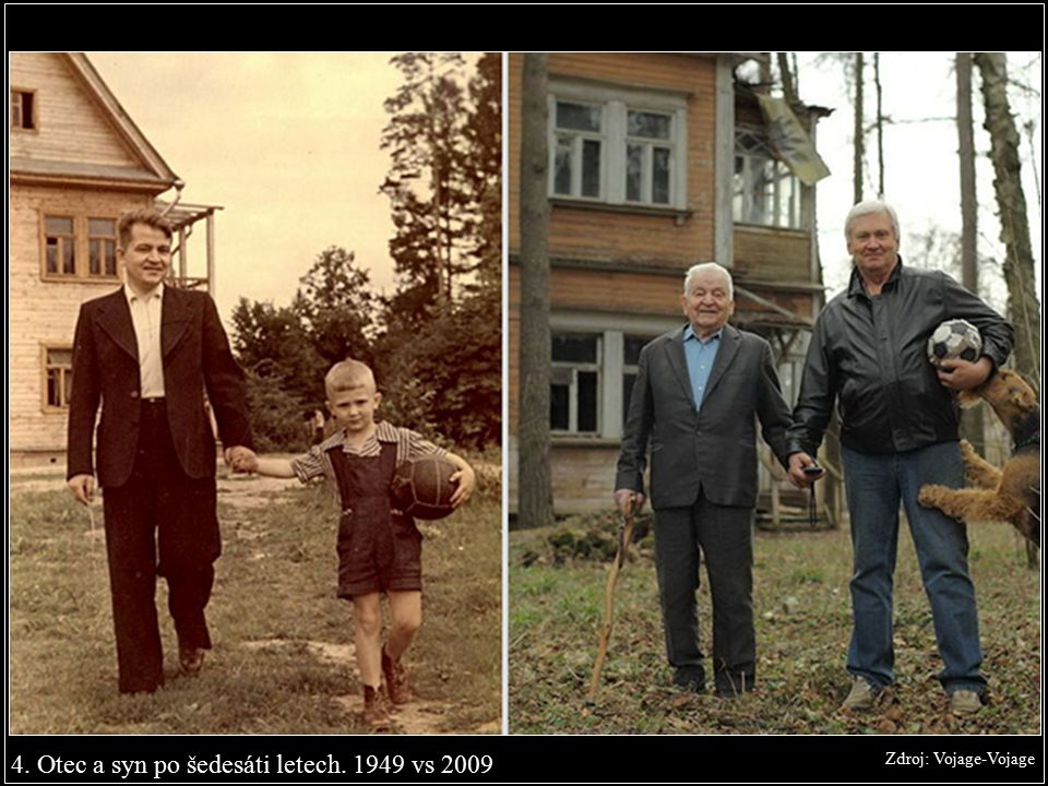 4. Otec a syn po šedesáti letech. 1949 vs 2009 Zdroj: Vojage-Vojage