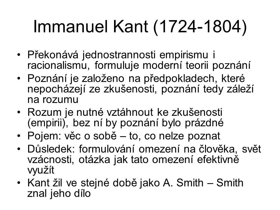 Immanuel Kant (1724-1804) Překonává jednostrannosti empirismu i racionalismu, formuluje moderní teorii poznání Poznání je založeno na předpokladech, k