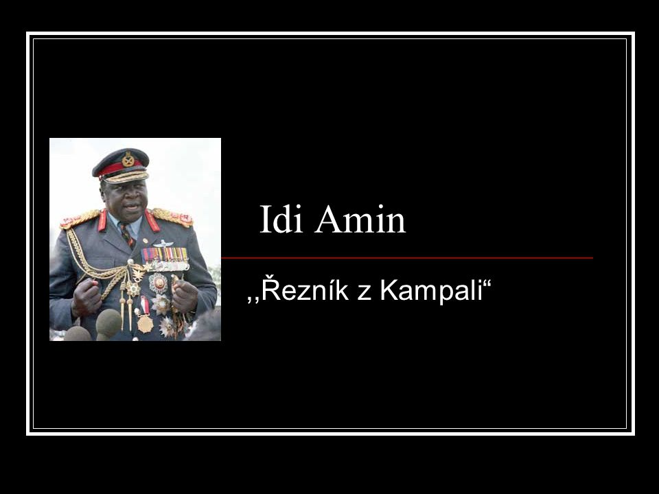 Idi Amin,,Řezník z Kampali