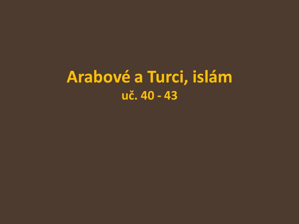 Arabové a Turci, islám uč. 40 - 43