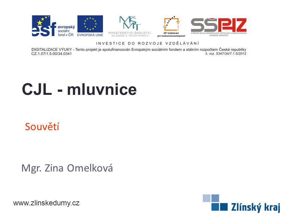 Souvětí Mgr. Zina Omelková CJL - mluvnice www.zlinskedumy.cz