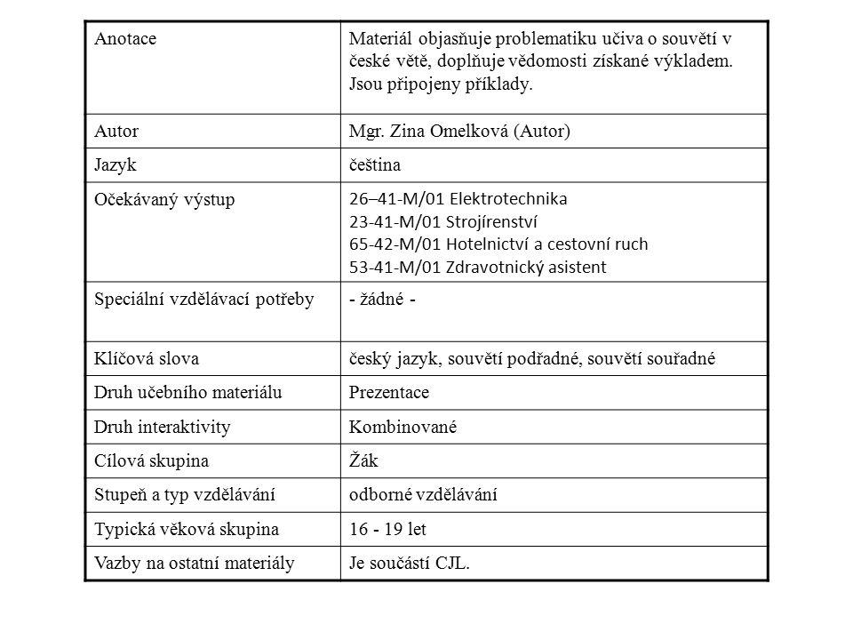 AnotaceMateriál objasňuje problematiku učiva o souvětí v české větě, doplňuje vědomosti získané výkladem.