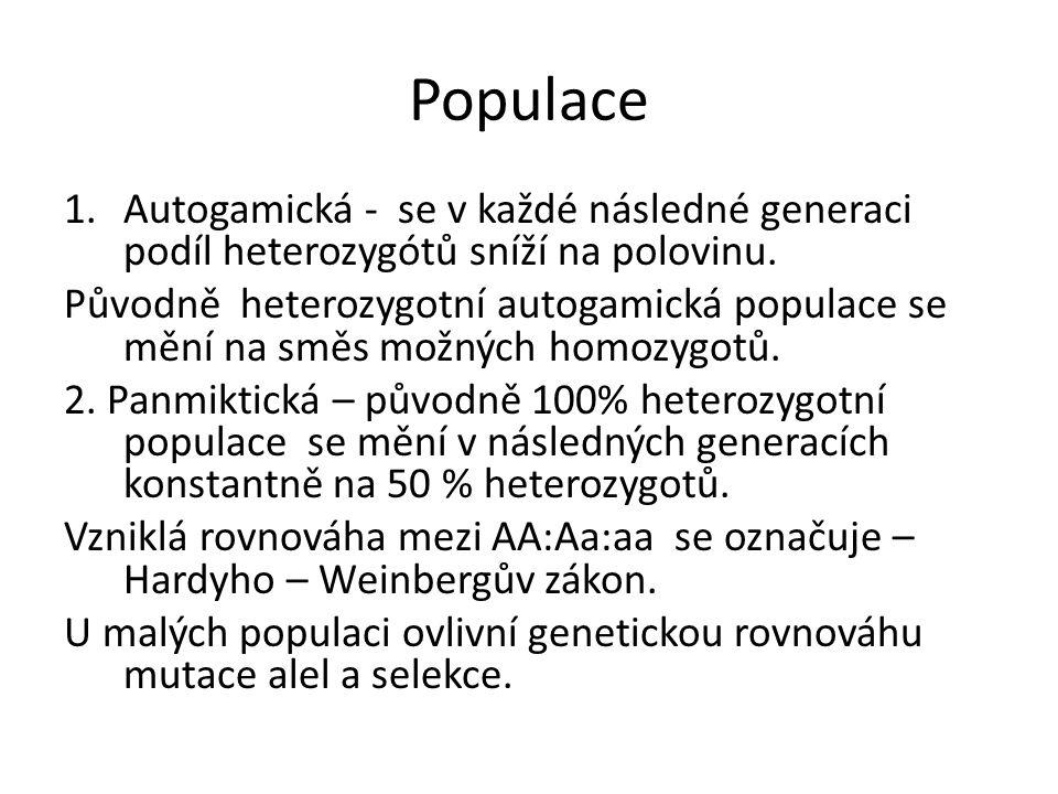 Populace 1.Autogamická - se v každé následné generaci podíl heterozygótů sníží na polovinu.