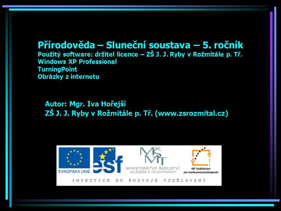 Přírodověda – Sluneční soustava – 5.ročník Použitý software: držitel licence – ZŠ J.