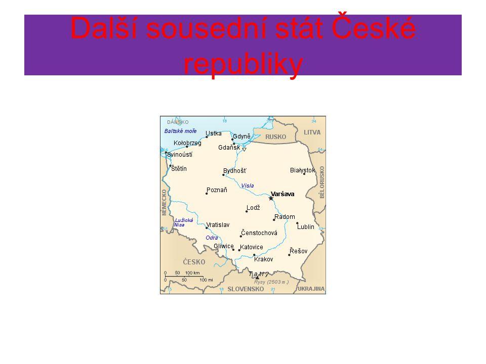 Další text a otázka k mapě Jak jste jistě poznali, dalším sousedním státem České republiky je Polsko.