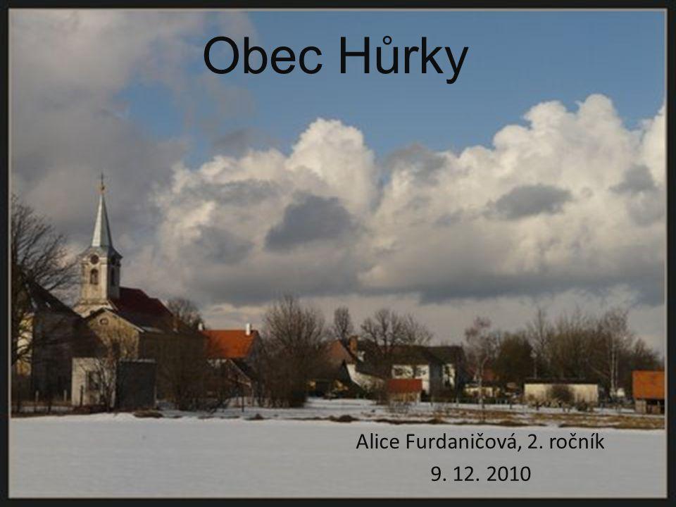 Obec Hůrky Alice Furdaničová, 2. ročník 9. 12. 2010