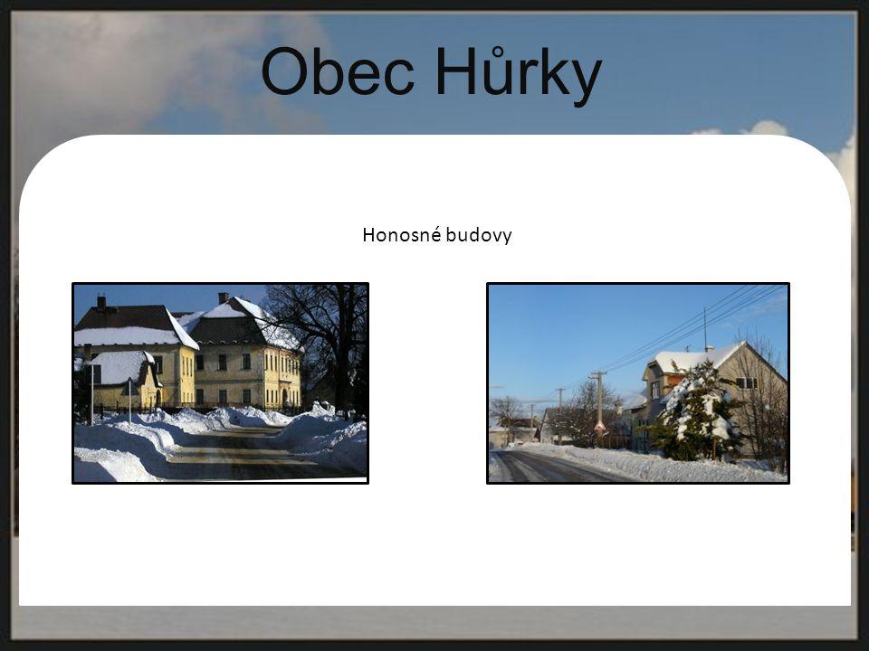 Obec Hůrky. Honosné budovy