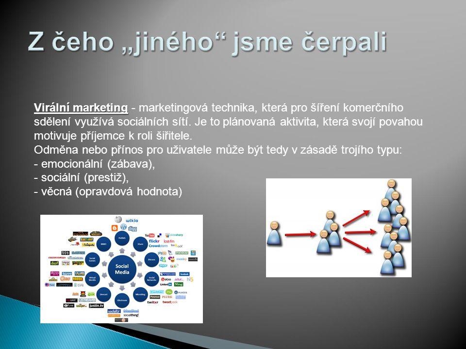 Virální marketing Virální marketing - marketingová technika, která pro šíření komerčního sdělení využívá sociálních sítí.