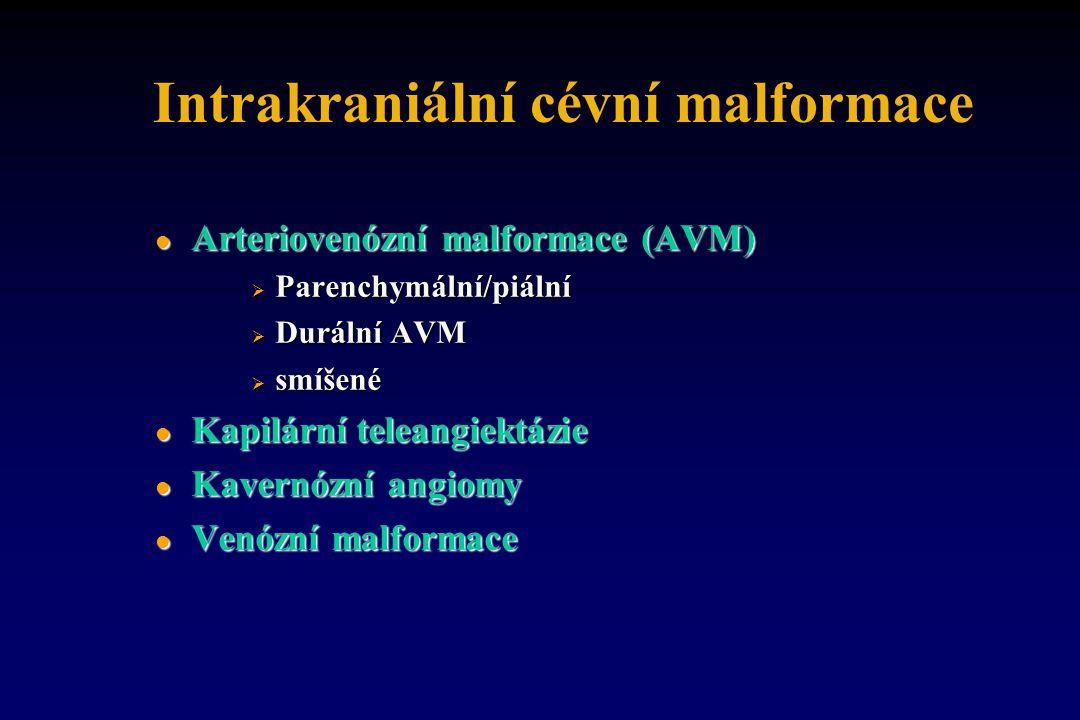 Intrakraniální cévní malformace l Arteriovenózní malformace (AVM)  Parenchymální/piální  Durální AVM  smíšené l Kapilární teleangiektázie l Kavernó