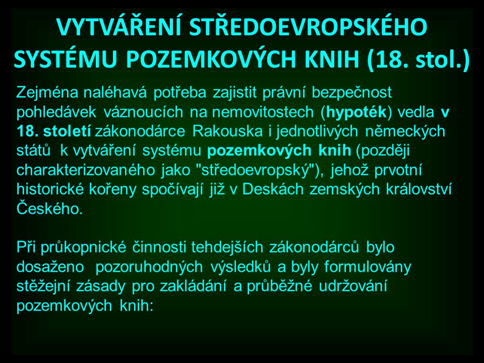 VYTVÁŘENÍ STŘEDOEVROPSKÉHO SYSTÉMU POZEMKOVÝCH KNIH (18.