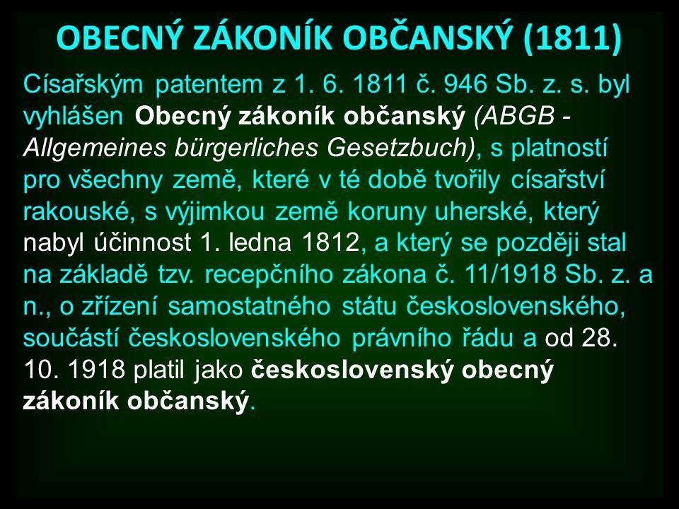 OBECNÝ ZÁKONÍK OBČANSKÝ (1811) Císařským patentem z 1.