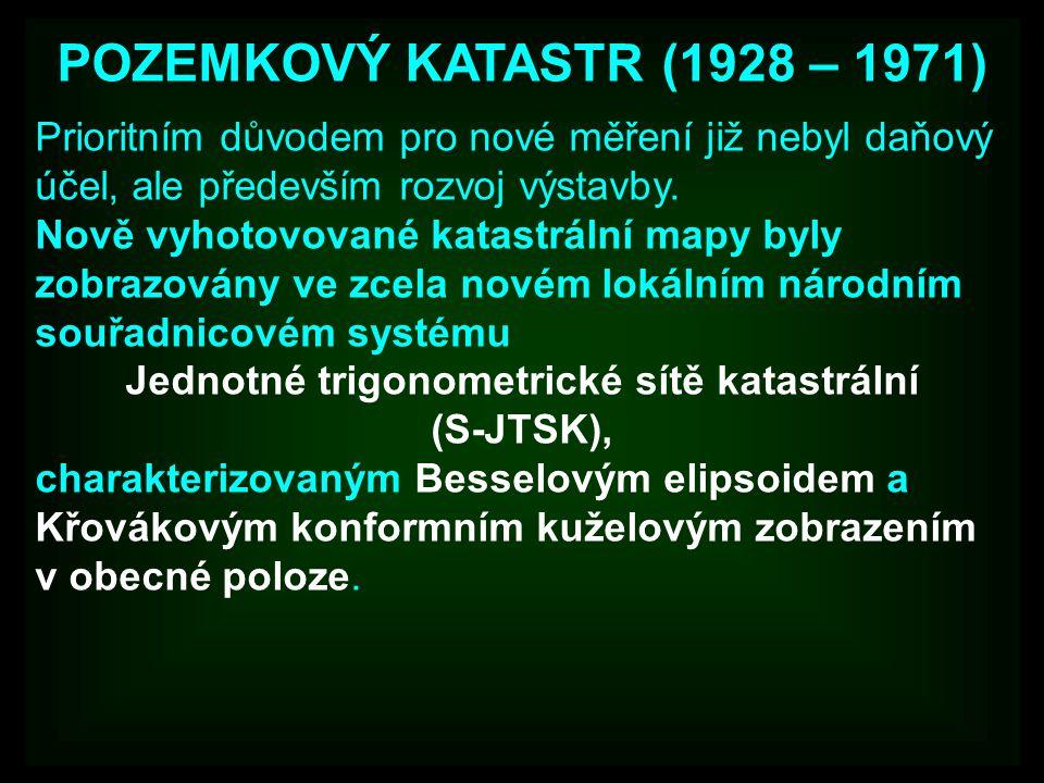 POZEMKOVÝ KATASTR (1928 – 1971) Prioritním důvodem pro nové měření již nebyl daňový účel, ale především rozvoj výstavby. Nově vyhotovované katastrální