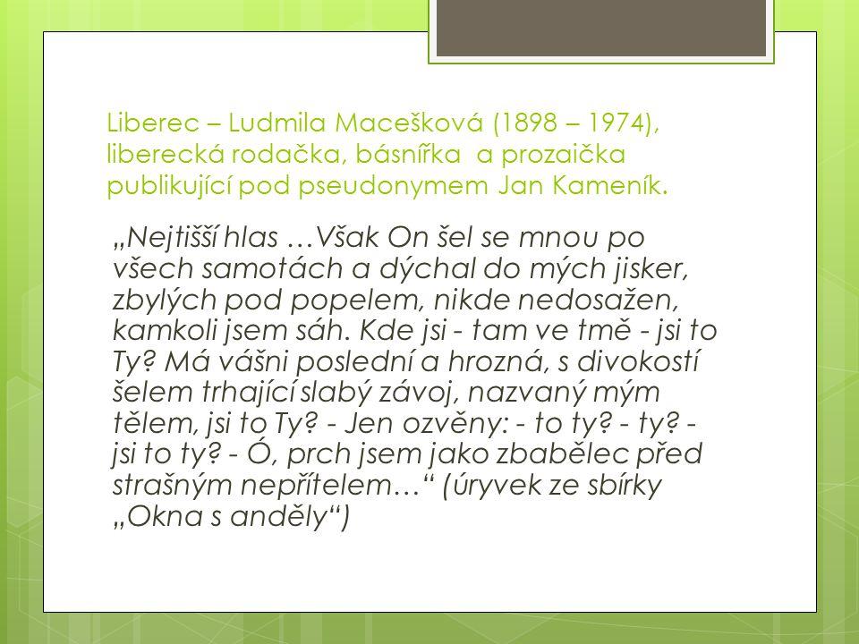 Český Dub – spjat s životem a tvorbou Karolíny Světlé (1830 – 1899).