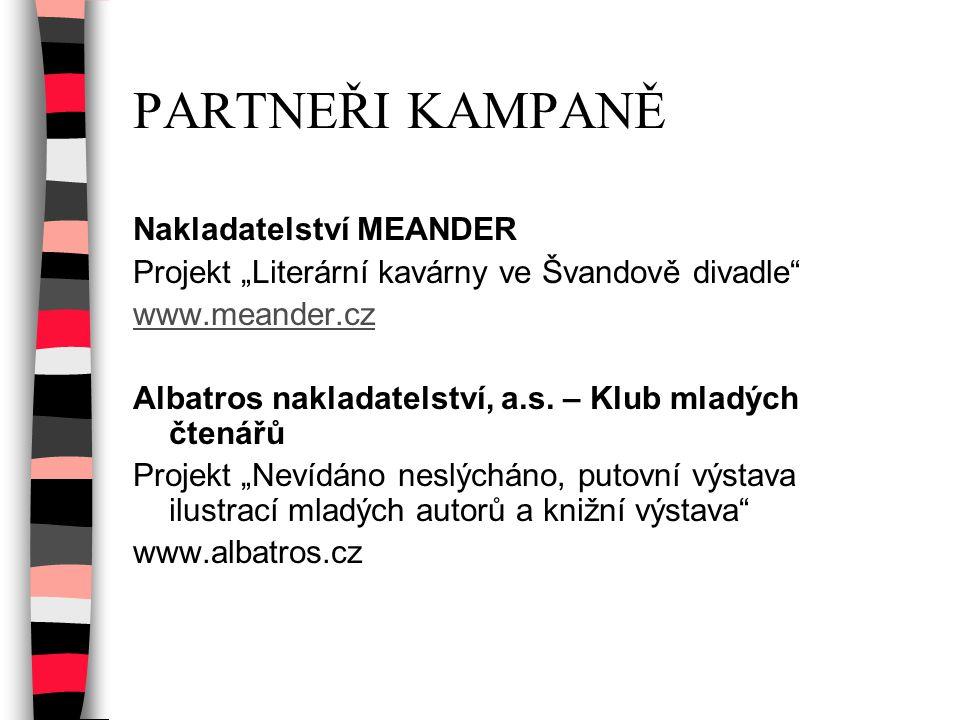 """PARTNEŘI KAMPANĚ Nakladatelství MEANDER Projekt """"Literární kavárny ve Švandově divadle"""" www.meander.cz Albatros nakladatelství, a.s. – Klub mladých čt"""