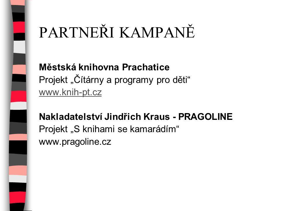 """PARTNEŘI KAMPANĚ Městská knihovna Prachatice Projekt """"Čítárny a programy pro děti"""" www.knih-pt.cz Nakladatelství Jindřich Kraus - PRAGOLINE Projekt """"S"""