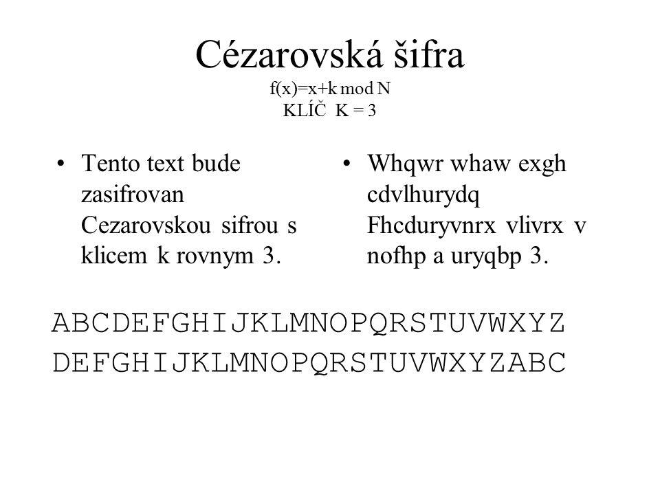 Tento text bude zasifrovan Cezarovskou sifrou s klicem k rovnym 3. Whqwr whaw exgh cdvlhurydq Fhcduryvnrx vlivrx v nofhp a uryqbp 3. ABCDEFGHIJKLMNOPQ
