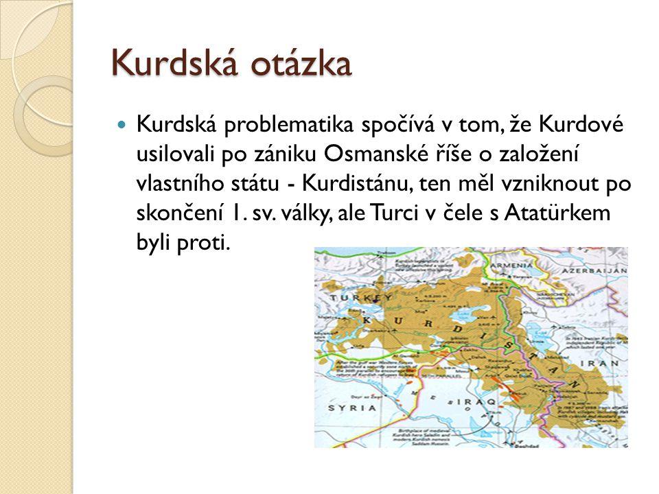 Kurdská otázka Kurdská problematika spočívá v tom, že Kurdové usilovali po zániku Osmanské říše o založení vlastního státu - Kurdistánu, ten měl vznik