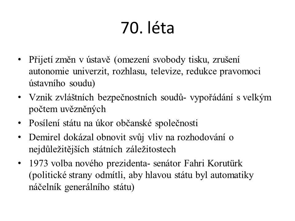 70. léta Přijetí změn v ústavě (omezení svobody tisku, zrušení autonomie univerzit, rozhlasu, televize, redukce pravomoci ústavního soudu) Vznik zvláš