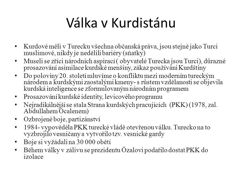 Válka v Kurdistánu Kurdové měli v Turecku všechna občanská práva, jsou stejně jako Turci muslimové, nikdy je nedělili bariéry (sňatky) Museli se zříci