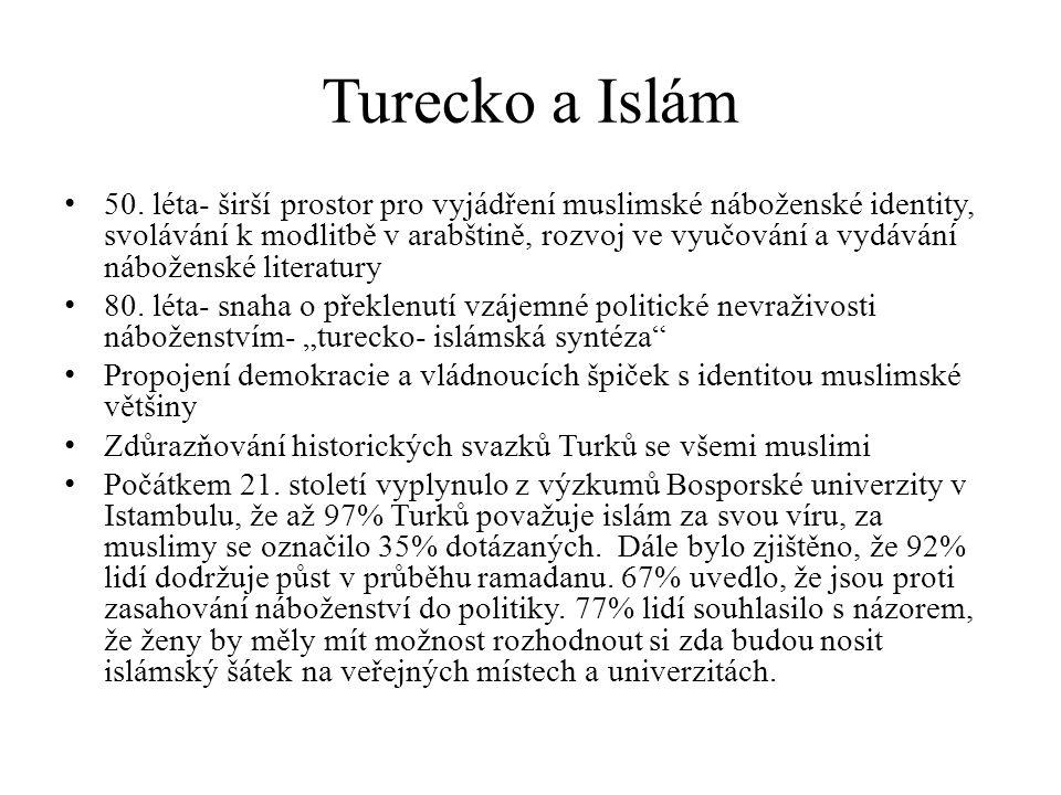 Turecko a Islám 50. léta- širší prostor pro vyjádření muslimské náboženské identity, svolávání k modlitbě v arabštině, rozvoj ve vyučování a vydávání