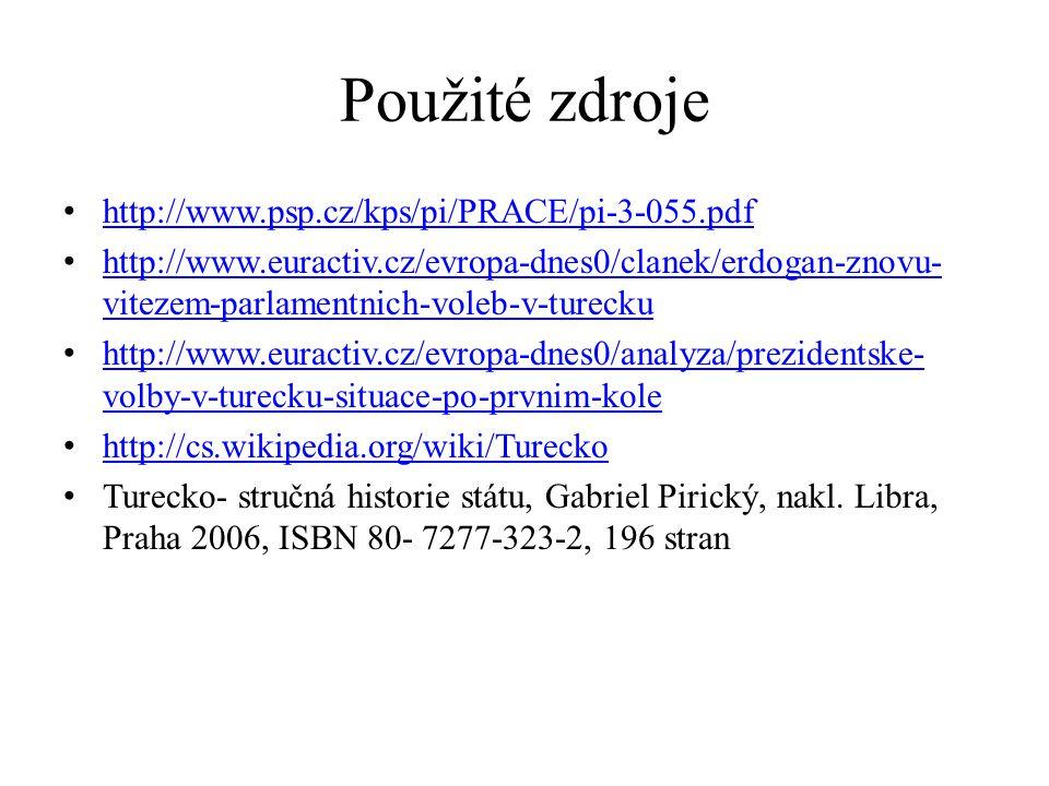 Použité zdroje http://www.psp.cz/kps/pi/PRACE/pi-3-055.pdf http://www.euractiv.cz/evropa-dnes0/clanek/erdogan-znovu- vitezem-parlamentnich-voleb-v-tur