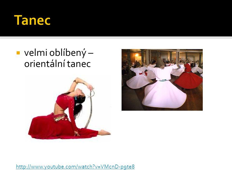  velmi oblíbený – orientální tanec http://www.youtube.com/watch v=VMcnD-p9te8