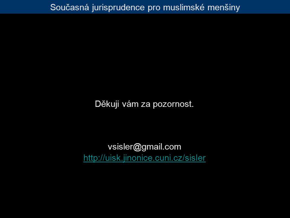 Současná jurisprudence pro muslimské menšiny Děkuji vám za pozornost.