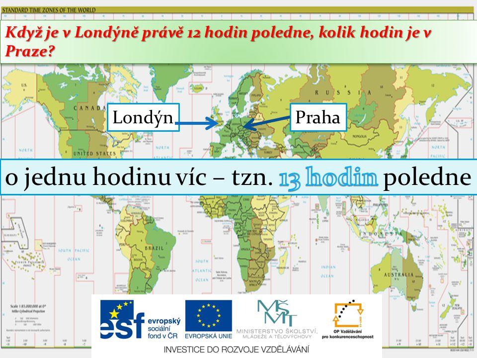 Když je v Londýně právě 12 hodin poledne, kolik hodin je v Praze? LondýnPraha