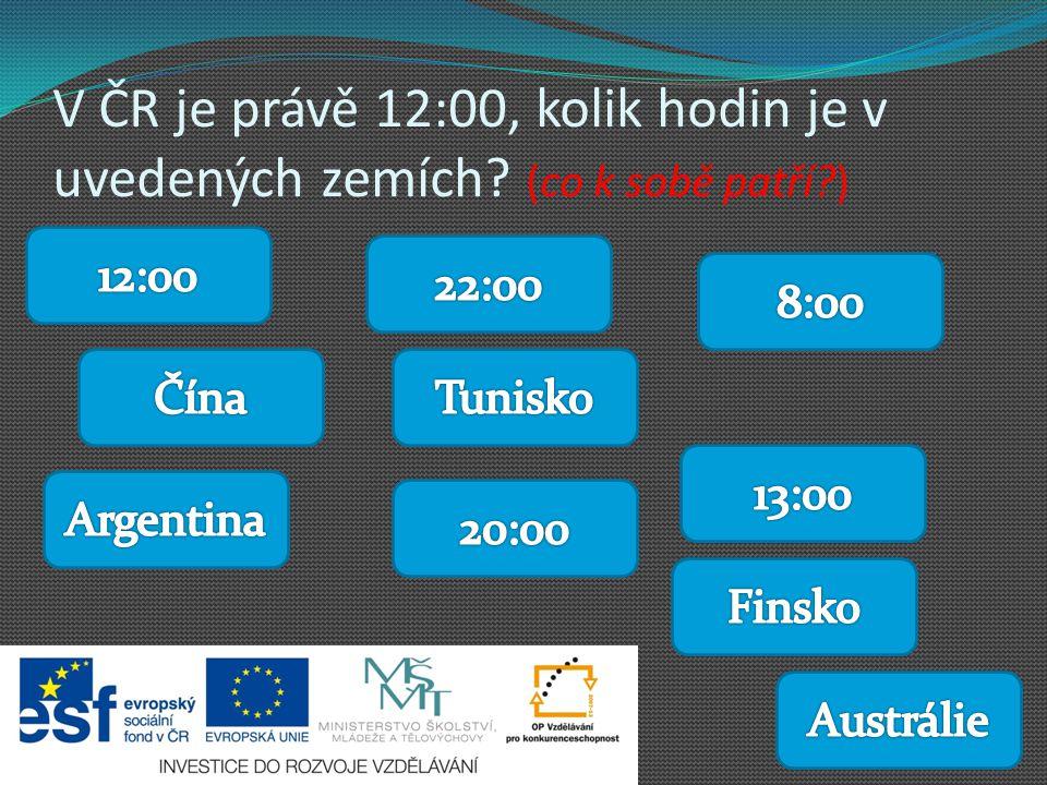 V ČR je právě 12:00, kolik hodin je v uvedených zemích? (co k sobě patří?)