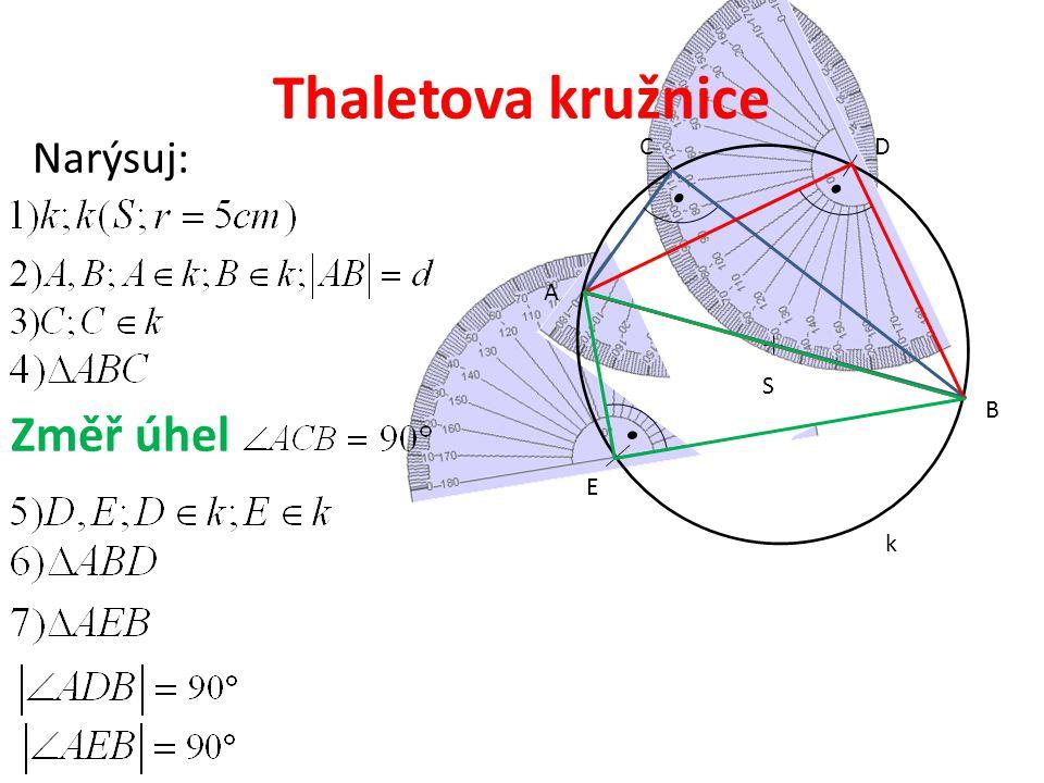 Thaletova kružnice Narýsuj: S k C D E A B Změř úhel